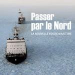 «Passer par le Nord», Histoire et enjeux arctiques